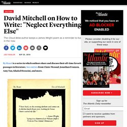 "David Mitchell on How to Write: ""Neglect Everything Else"""