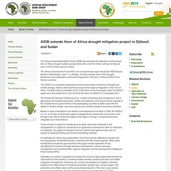 extends Horn of Africa drought mitigation project to Djibouti and Sudan