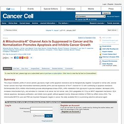 A Mitochondria-K+ Channel Axis Is Suppressed in Cancer and Its Normalization Promotes Apoptosis and Inhibits Cancer Growth: Cancer Cell