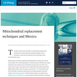 Mitochondrial replacement techniques and Mexico