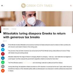 Mitsotakis Luring Diaspora Greeks To Return With Generous Tax Breaks - Greek City Times