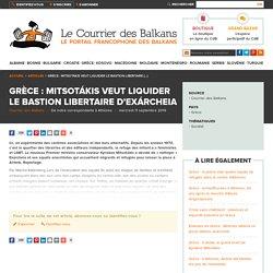 Grèce : Mitsotákis veut liquider le bastion libertaire d'Exárcheia