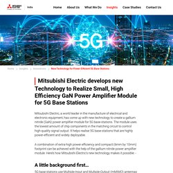 Mitsubishi Electric develops new Technology to Realize Small, High Efficiency GaN Power Amplifier Module for 5G Base Stations