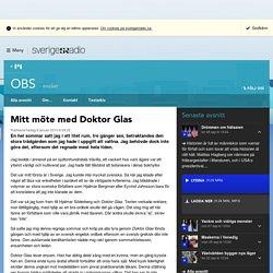 Mitt möte med Doktor Glas - OBS