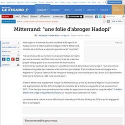 Mitterrand: ''une folie d'abroger Hadopi''