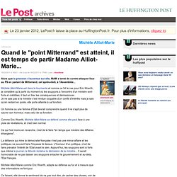 """Quand le """"point Mitterrand"""" est atteint, il est temps de partir Madame Alliot-Marie... - pourquoi pas sur LePost.fr"""