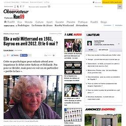 Elle a voté Mitterrand en 1981, Bayrou en avril 2012. Et le 6mai?