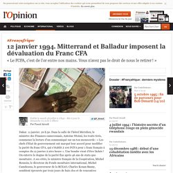 12 janvier 1994. Mitterrand et Balladur imposent la dévaluation du Franc CFA