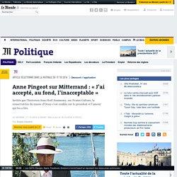 Anne Pingeot sur Mitterrand: «J'ai accepté, au fond, l'inacceptable»