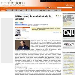 Mitterrand, le mal aimé de la gauche