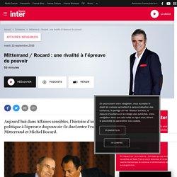 Mitterrand / Rocard : une rivalité à l'épreuve du pouvoir
