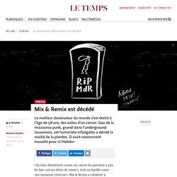Mix & Remix est décédé - Le Temps