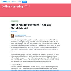 Audio Mixing Mistakes That You Should Avoid