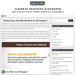 Mixing Xanax And Adderall: What Are The Dangers? » Adderall Wiki