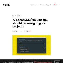 10 SASS (SCSS) mixins you should be using in your projects