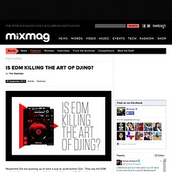 IS EDM KILLING THE ART OF DJING?