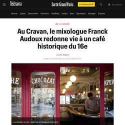 Au Cravan, le mixologue Franck Audoux redonne vie à un café historique du 16e - Sortir Grand Paris