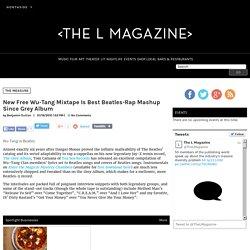 New Free Wu-Tang Mixtape Is Best Beatles-Rap Mashup Since Grey Album - The L Magazine