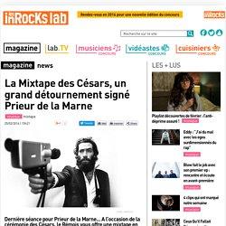 La Mixtape des Césars, un grand détournement signé Prieur de la Marne - Les inRocks Lab