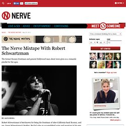 The Nerve Mixtape With Robert Schwartzman