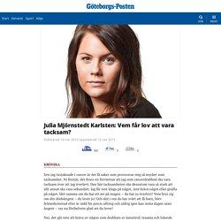 Julia Mjörnstedt Karlsten: Vem får lov att vara tacksam?