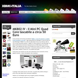 MK802 IV – Il Mini PC Quad Core tascabile a circa 65€