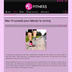 MLfitness - Mes 10 conseils pour débuter le running