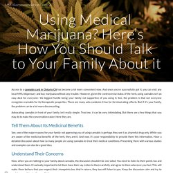 Using Medical Marijuana? Here's How You Should Talk to Your Family About it