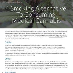 4 Smoking Alternative To Consuming Medical Cannabis