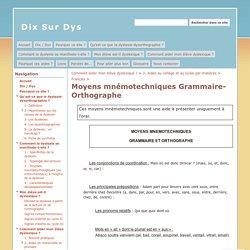 Moyens mnémotechniques Grammaire-Orthographe - Dix Sur Dys
