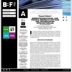 Mnémotechnologies, une théorie générale critique des technologies intellectuelles