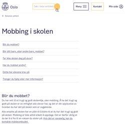 Mobbing i skolen - Elevenes velferd - Oslo kommune