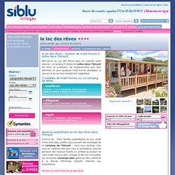 Mobil homes à louer au Lac des Rêves - 4 étoiles - Camping Lattes - Siblu