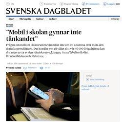 """""""Mobil i skolan gynnar inte tänkandet"""""""