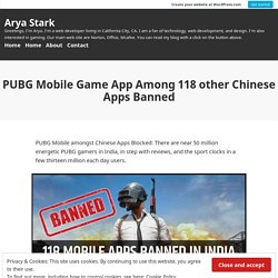 PUBG Mobile Game App Among 118 other Chinese Apps Banned – Arya Stark