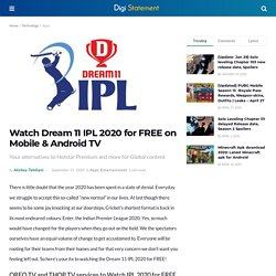 Watch Dream 11 IPL 2020 for FREE on Mobile & Android TV