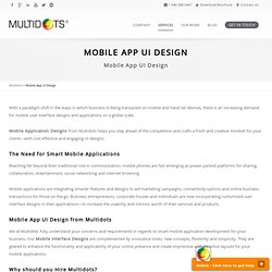 Mobile App UI Design, Mobile Application Design, Mobile App UI Design Services