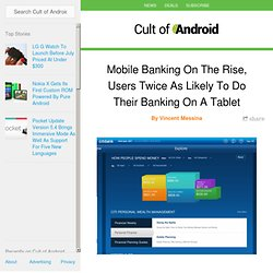 Mobile Banking On The Rise, Users Twice As Likely To Do Their Banking On A Tablet