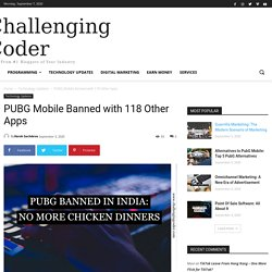 PUBG Mobile Banned with 118 Other Apps - Challenging Coder