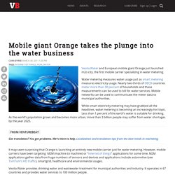 Mobile giant Orange takes the plunge into the water business