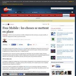 Free Mobile : les choses se mettent en place - Actualités - ZDNe