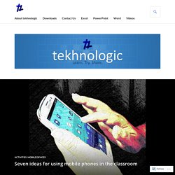 Seven ideas for using mobile phones in the classroom – tekhnologic