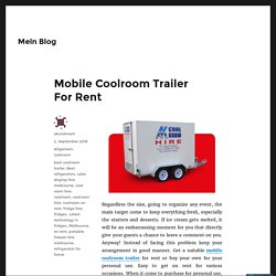 Mobile Coolroom Trailer For Rent – Mein Blog