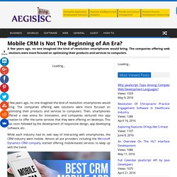 Mobile CRM Is Not The Beginning of An Era?