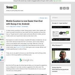 Mobile Curation is now Easier than Ever with Scoop.it for AndroidScoop