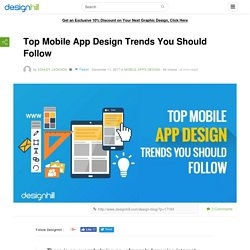 Top Mobile App Design Trends You Should Follow In 2017 – Designhill Blog