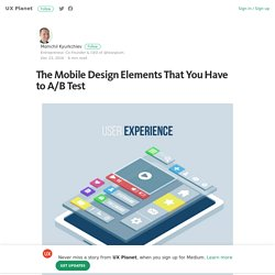 The Mobile Design Elements That You Have to A/B Test