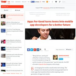 Apps For Good turns teens into mobile app developers for a better future - TNW UK