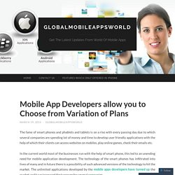 Mobile App Developers allow you to Choose from Variation of Plans