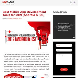 Best Mobile App Development Tools For 2019 (Android & iOS)